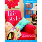 Oh Sew Easy Life Style: 20 Projects to Make Your Home Your Own